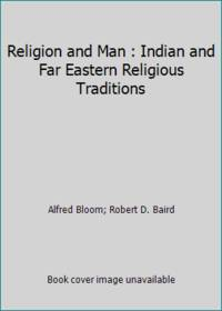 Religion and Man : Indian and Far Eastern Religious Traditions