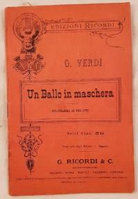 UN BALLO IN MASCHERA MELODRAMMA IN TRE ATTI MUSICA DI GIUSEPPE VERDI