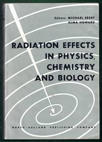 Radiation Effects in Physics, Chemistry and Biology.  Proceedings of the Second International...