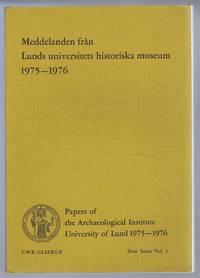Meddelanden fran Lunds universitets historiska museum 1975-1976 (Papers of the Archaeological Institute, University of Lund). New Series Vol I