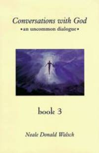 image of Conversations with God: An Uncommon Dialogue (Book 3)