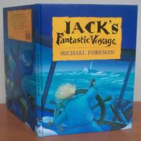 JACK'S FANTASTIC VOYAGE.   Signed. by  Michael.  Written and illustrated by Foreman.: FOREMAN - Signed First Edition - from Roger Middleton (SKU: 34043)