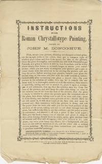 INSTRUCTIONS FOR ROMAN CHRYSTALLOTYPE PAINTING, TAUGHT BY JOHN M. DONAHOE