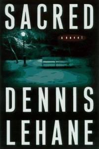 Sacred: A Novel by  Dennis Lehane - Hardcover - 1997 - from ThriftBooks (SKU: G0688143814I5N01)