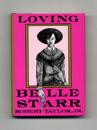 image of Loving Belle Starr  - 1st Edition/1st Printing