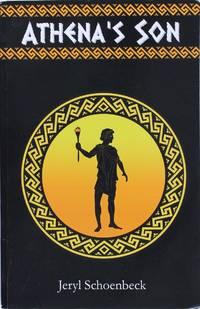 Athena's Son by Jeryl Schoenbeck - Paperback - December 2011 - from Firefly Bookstore LLC (SKU: 129906)