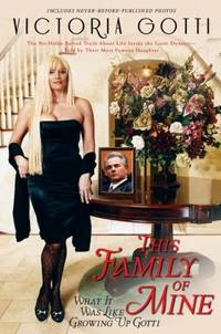 image of This Family of Mine : What It Was Like Growing up Gotti