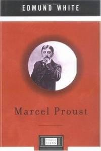 Marcel Proust : A Penguin Lives Biography