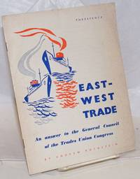 image of East-West trade, an answer to the General Council of the Trades Union Congress