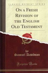 On a Fresh Revision of the English Old Testament