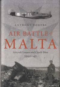 Air Battle of Malta. Aircraft Losses and Crash Sites, 1940 - 1942