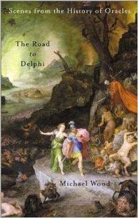 image of Road to Delphi, The : Scenes from the History of Oracles