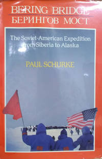 image of Bering Bridge:  The Soviet-American Expedition from Siberia to Alaska