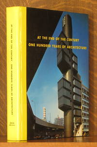 AT THE END OF THE CENTURY, ONE HUNDRED YEARS OF ARCHITECTURE by various - Hardcover - 1998 - from Andre Strong Bookseller and Biblio.com