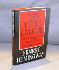 Fifth Column and four unpublished stories of the Spanish Civil War.