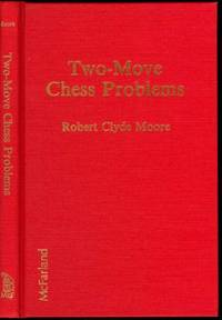 Two-Move Chess Problem; being 257 orthodox Twoers by 108 Problemists