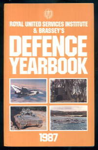 Royal United Services Institute & Brassey's Defence Yearbook 1987 by The Royal United Services Institute for Defence Studies - Paperback - 1987 - from Lazy Letters Books (SKU: 16970)