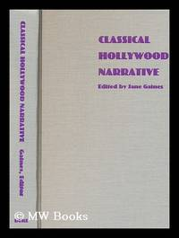 Classical Hollywood Narrative : the Paradigm Wars / Edited by Jane Gaines