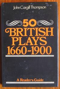 A Reader's Guide to Fifty British plays, 1660-1900