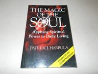 The Magic of the Soul: Applying Spiritual Power to Daily Living (Includes CD)