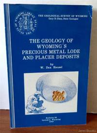 The Geology Of Wyoming's Precious Metal Lode And Placer Deposits - Bulletin 68
