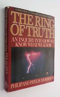 The Ring of Truth: An Inquiry Into How We Know What We Know