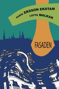Fasaden by  Karin Ersson Ekstam - Hardcover - Utg. 2013 - from h:strom - Text & Kultur AB / Antikvariat & Bokhandel and Biblio.com