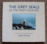 THE GREY SEALS OF THE WEST COUNTRY. and their neihbours. :   Signed