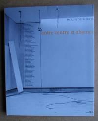 Entre Centre et Absence.