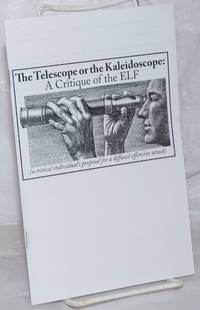 image of The Telescope or the Kaleidoscope: A Critique of the ELF (a critical individual's proposal for a diffused offensive attack)