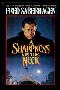 A SHARPNESS ON THE NECK by  Fred Saberhagen - First Edition - 1996 - from W. Fraser Sandercombe (SKU: 212961)