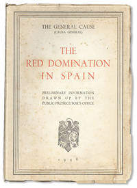 The General Cause (Causa General): The Red Domination in Spain. Preliminary Information drawn up by the Public Prosecutor's Office