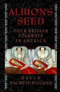 Albion's Seed : Four British Folkways in America by David Hackett Fischer - Hardcover - 1989 - from ThriftBooks and Biblio.com