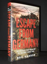 Escape from Germany: The Greatest PoW Break-Out of the First World War