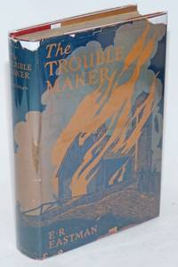 The trouble maker by  Edward Roe Eastman - Hardcover - 1925 - from Bolerium Books Inc., ABAA/ILAB and Biblio.com