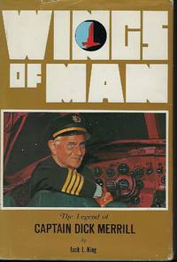 WINGS OF MAN: THE LEGEND OF CAPTAIN DICK MERRILL