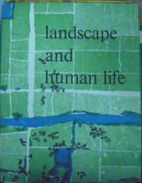 Landscape and Human Life: The Impact of Landscape Architecture Upon Human Activities