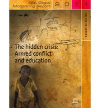 Education for All Global Monitoring Report 2011: The Hidden Crisis: Armed Conflict and Education