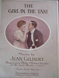 The Girl iin the Taxi : A Musical Play in Three Acts - Produced by Philip Michael Faraday at the Lyric Theatre, London, September 5th, 1912