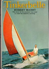 Tinkerbelle: The Story of The Smallest Boat Ever to Cross the Atlantic Nonstop by Manry, Robert - 1966
