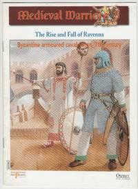 Medieval Warriors: The Rise and Fall of Ravenna: Byzantine armoured cavalryman, 7th century