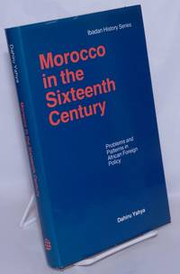 image of Morocco in the Sixteenth Century: Problems and Patterns in African Foreign Policy