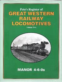 Peto's Register of Great Western Railway Locomotives. Vol.2: Manor 4-6-0s