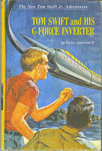 Tom Swift and His G-Force Inverter (The New Tom Swift Jr. Adventures #30)