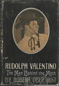 Rudolph Valentino: The Man Behind the Myth