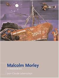 Malcolm Morley, Itinaries