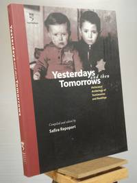 Yesterdays and Then Tomorrows. Holocaust Anthology of Testimonies and Readings