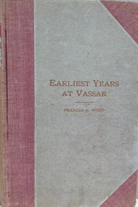 Earliest Years at Vassar