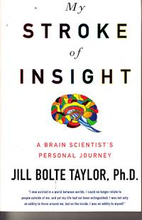 image of My Stroke of Insight-A Brain Scientist's Personal Journey