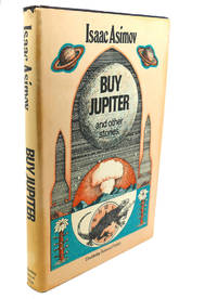 BUY JUPITER, AND OTHER STORIES by Isaac Asimov - Hardcover - Book Club Edition - 1973 - from Rare Book Cellar and Biblio.com